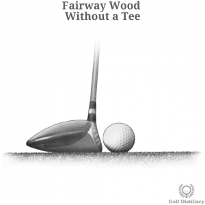 Fairway wood with a ball without a tee