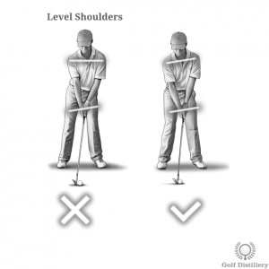 Shoulders should not be level to the ground at address